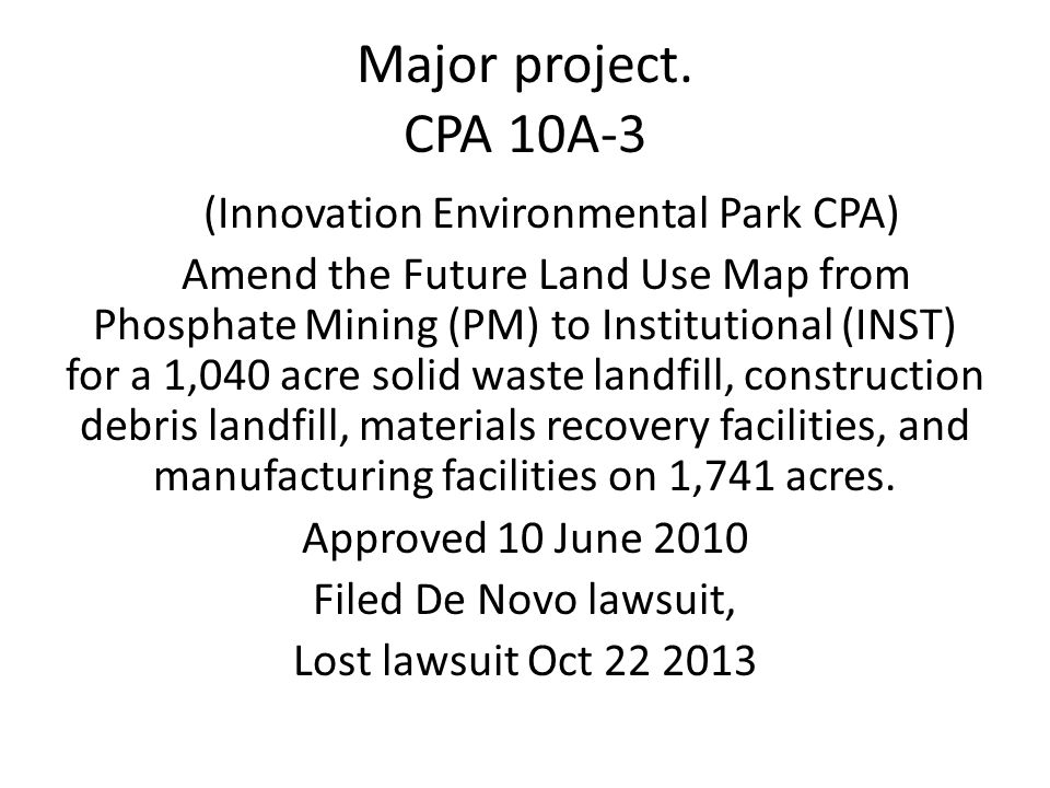 Major project. CPA 10A-3 (Innovation Environmental Park CPA) Amend the Future Land Use Map from Phosphate Mining (PM) to Institutional (INST) for a 1,