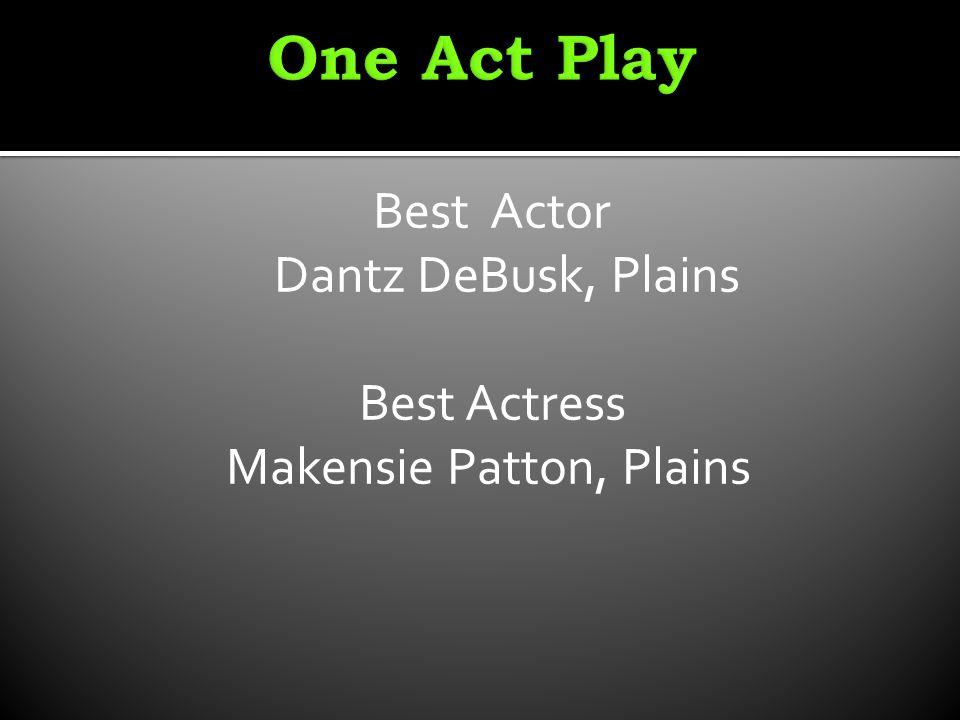 Best Actor Dantz DeBusk, Plains Best Actress Makensie Patton, Plains
