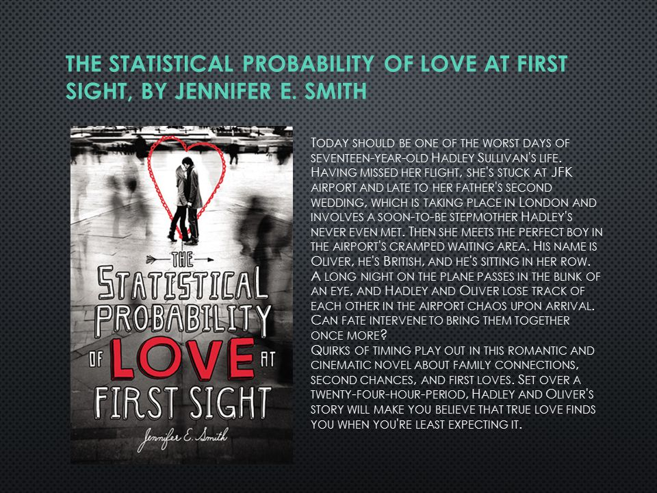 THE STATISTICAL PROBABILITY OF LOVE AT FIRST SIGHT, BY JENNIFER E.