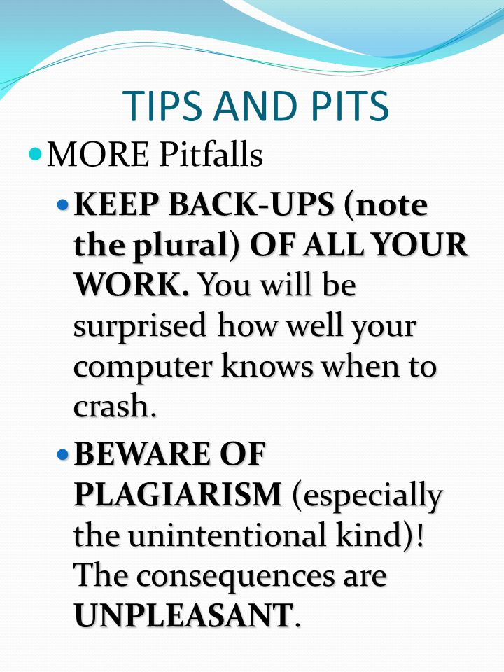 TIPS AND PITS Pitfalls: Don't neglect to refer to BOTH sections of your Extended Essay Guide FREQUENTLY.