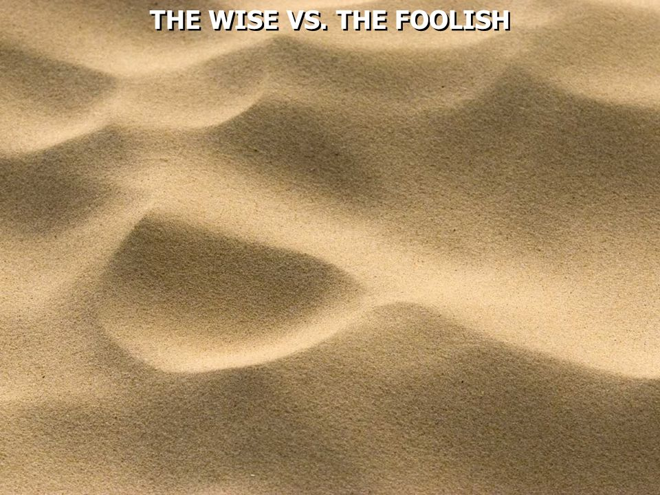 THE WISE VS. THE FOOLISH