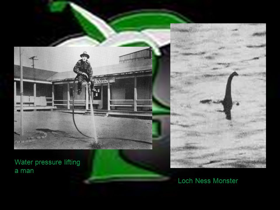 Water pressure lifting a man Loch Ness Monster