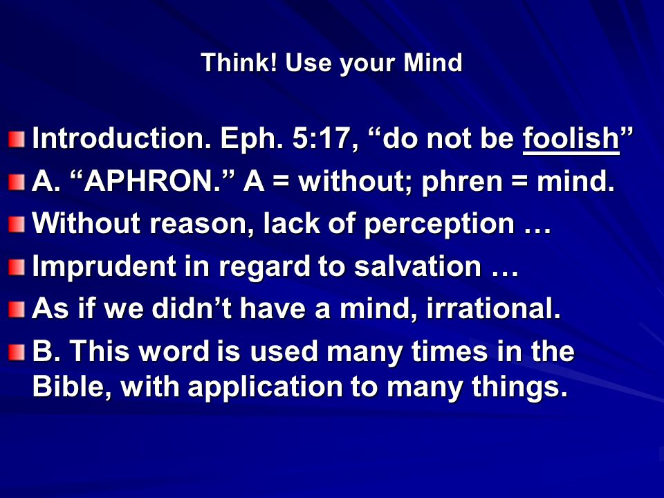 Think.Use your Mind If we do not understand the word of God, it's our own fault.
