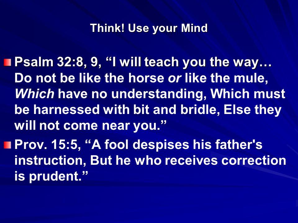 Think.Use your Mind Luke 11:37-40, Foolish ones.