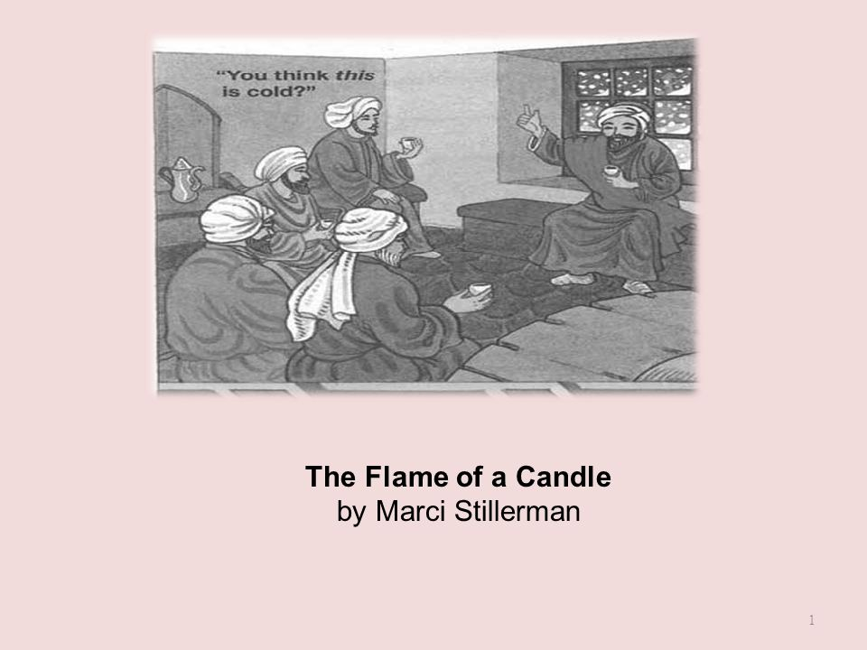 The Flame of a Candle by Marci Stillerman 1