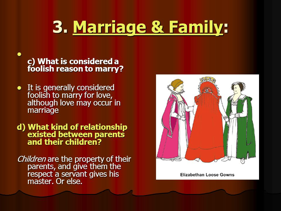 e) What kind of relationship existed between husbands and wives.