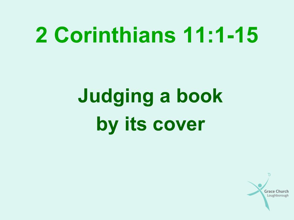 2 Corinthians 11:1-15 Judging a book by its cover