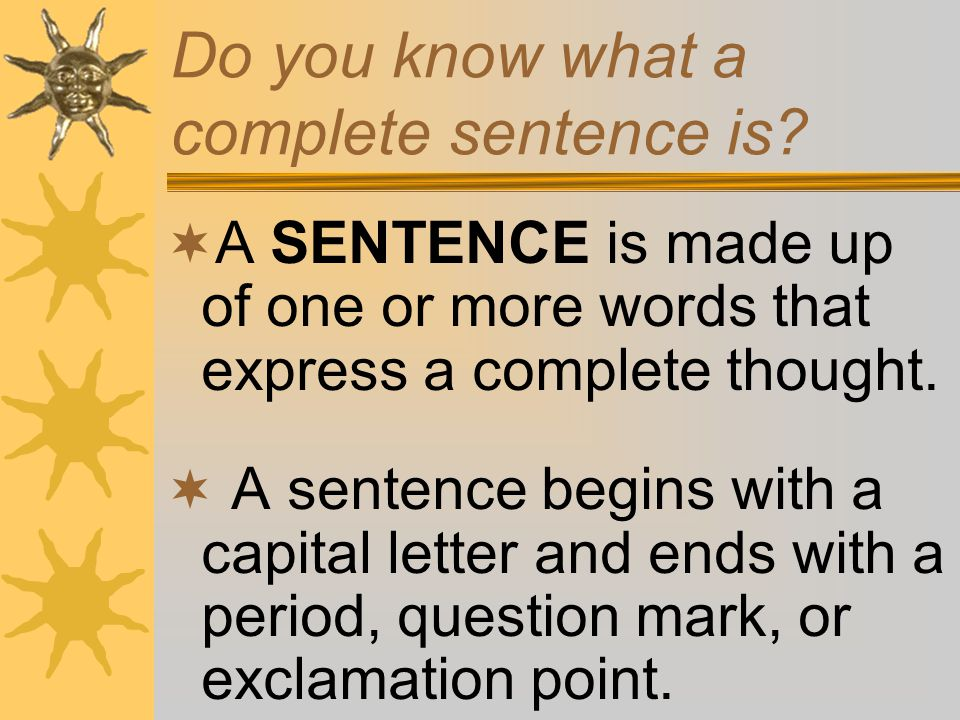 Foolish Fragments Here's how to put words together to make sentences!