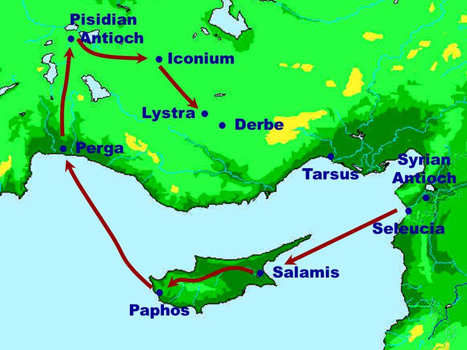 Syrian Antioch Tarsus Salamis Seleucia Paphos Pisidian Antioch Iconium Lystra Derbe Perga