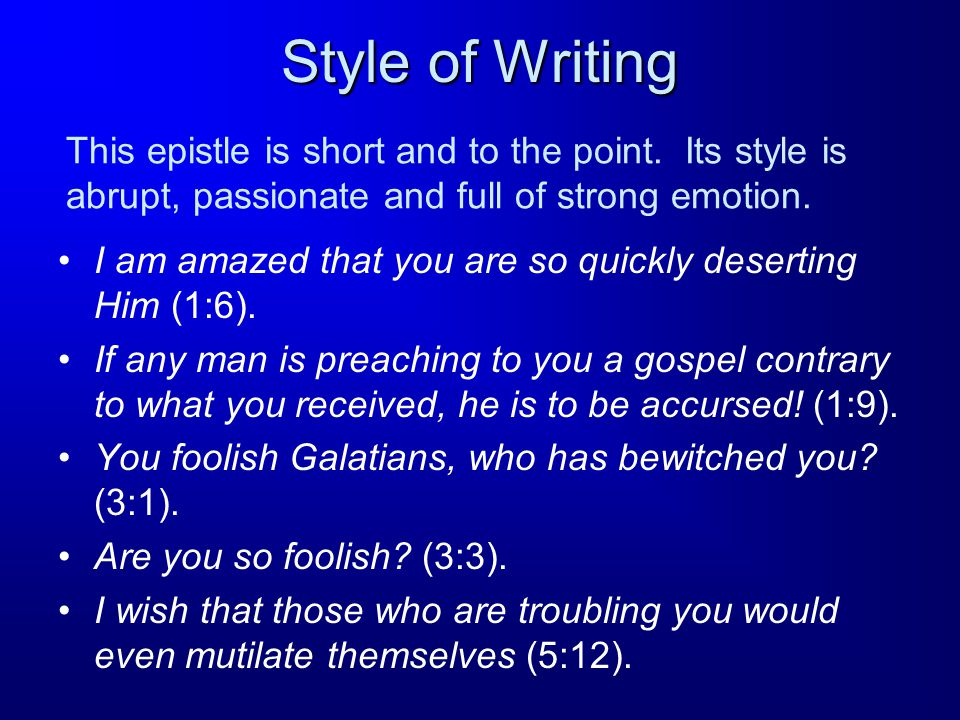 Style of Writing I am amazed that you are so quickly deserting Him (1:6).