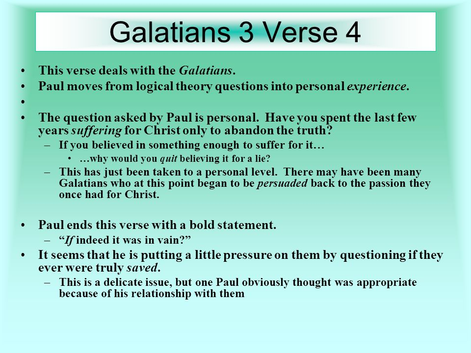 Galatians 3 Verse 4 This verse deals with the Galatians.
