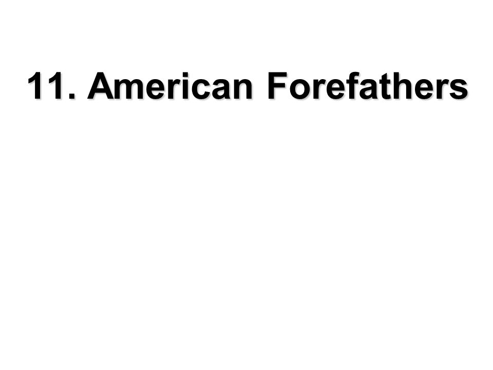 11. American Forefathers