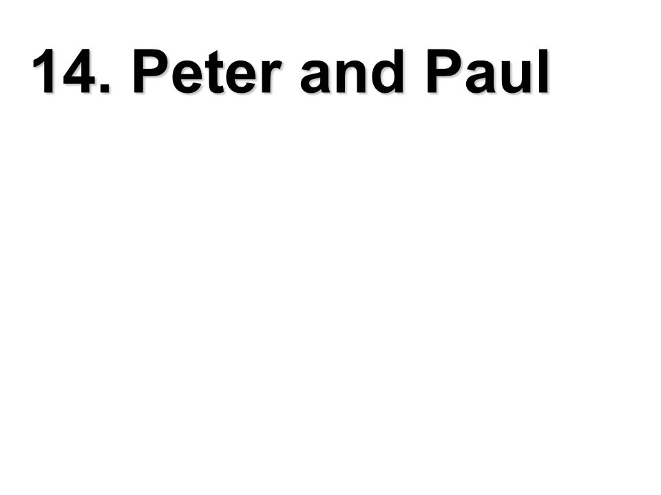 14. Peter and Paul