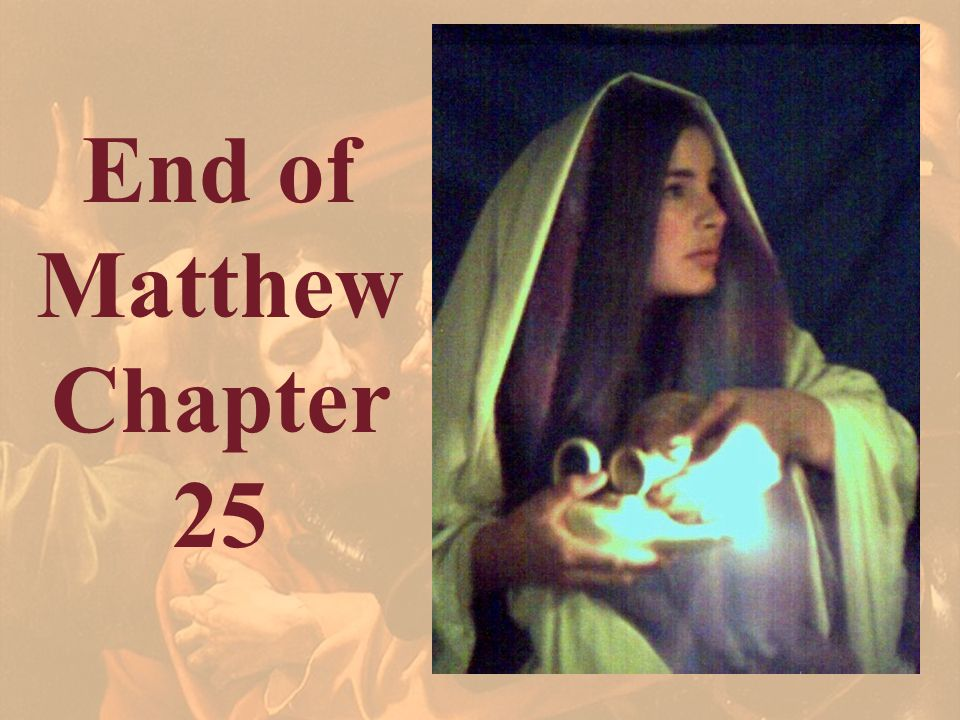 End of Matthew Chapter 25