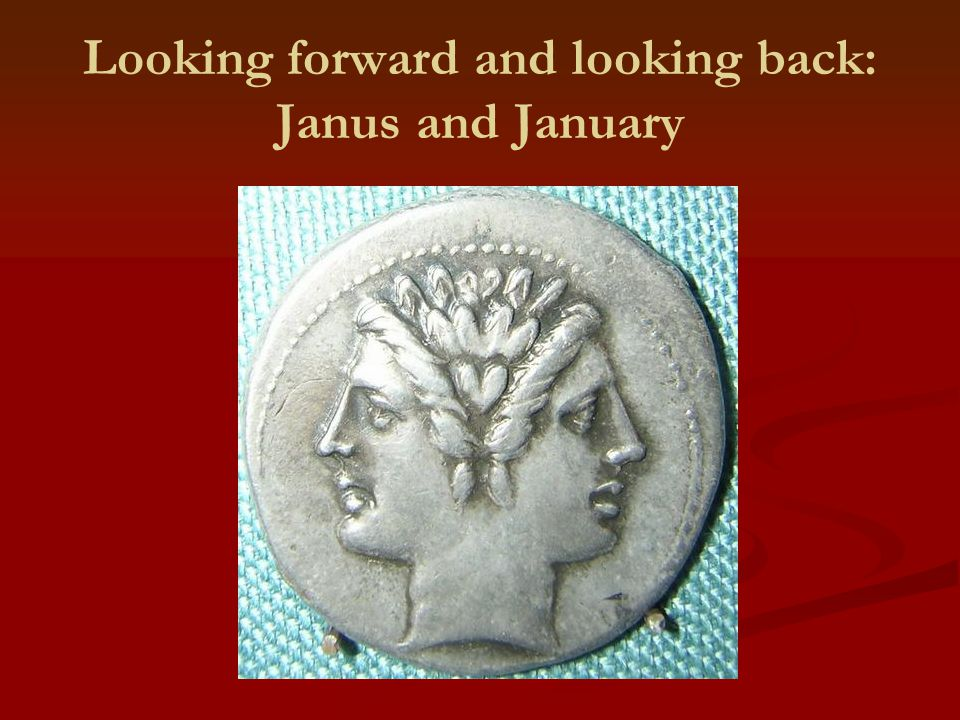 Looking forward and looking back: Janus and January