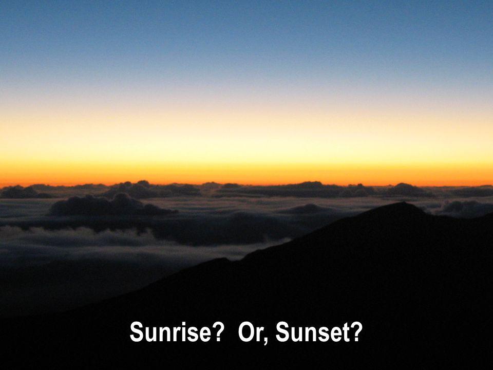 Sunrise Or, Sunset