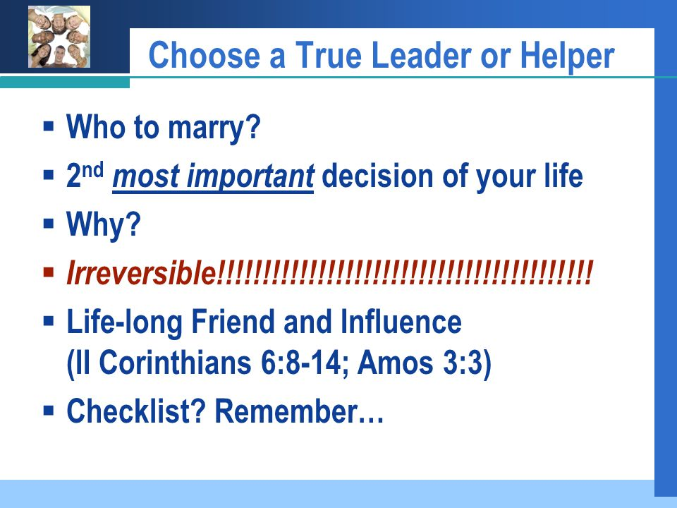Choose a True Leader or Helper WWho to marry.