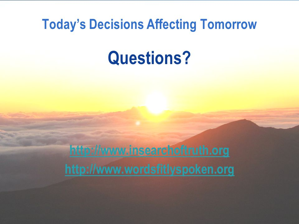 Today's Decisions Affecting Tomorrow Questions.
