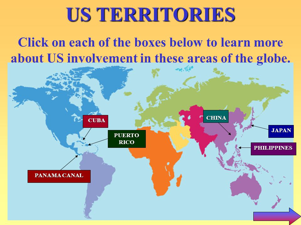 JAPAN PHILIPPINES CHINA PANAMA CANAL CUBA PUERTO RICO JAPAN PHILIPPINES CHINA PUERTO RICO CUBA PANAMA CANAL US TERRITORIES Click on each of the boxes