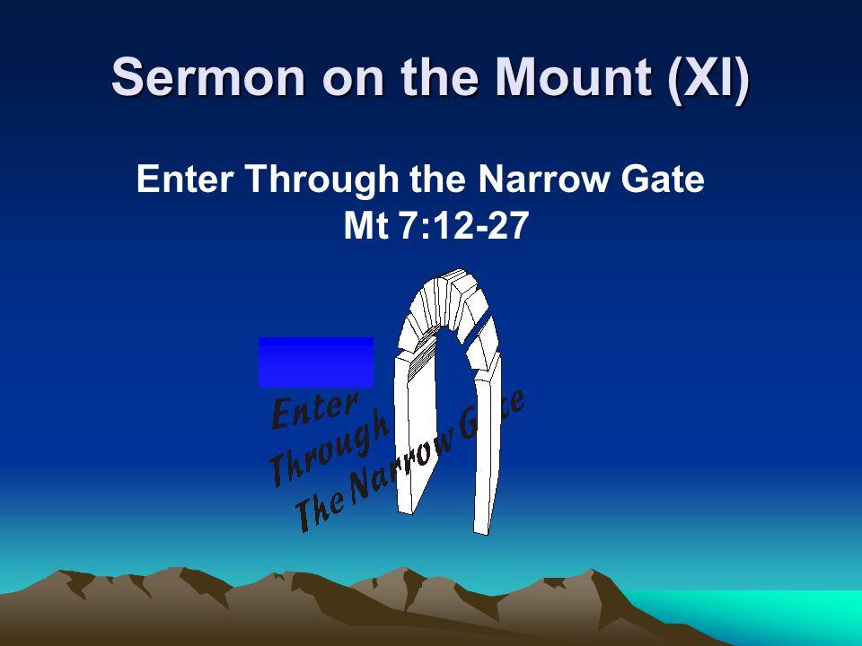 Sermon on the Mount (XI) Enter Through the Narrow Gate Mt 7:12-27
