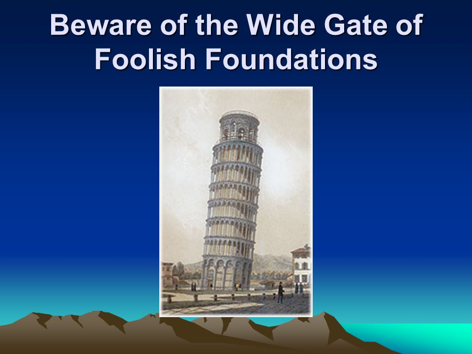 Beware of the Wide Gate of Foolish Foundations