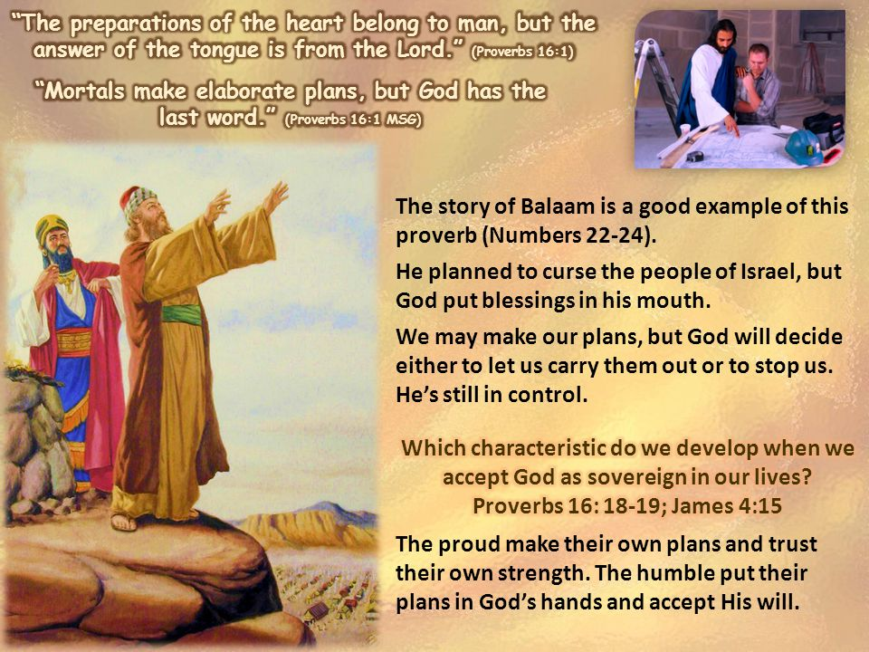 The story of Balaam is a good example of this proverb (Numbers 22-24).