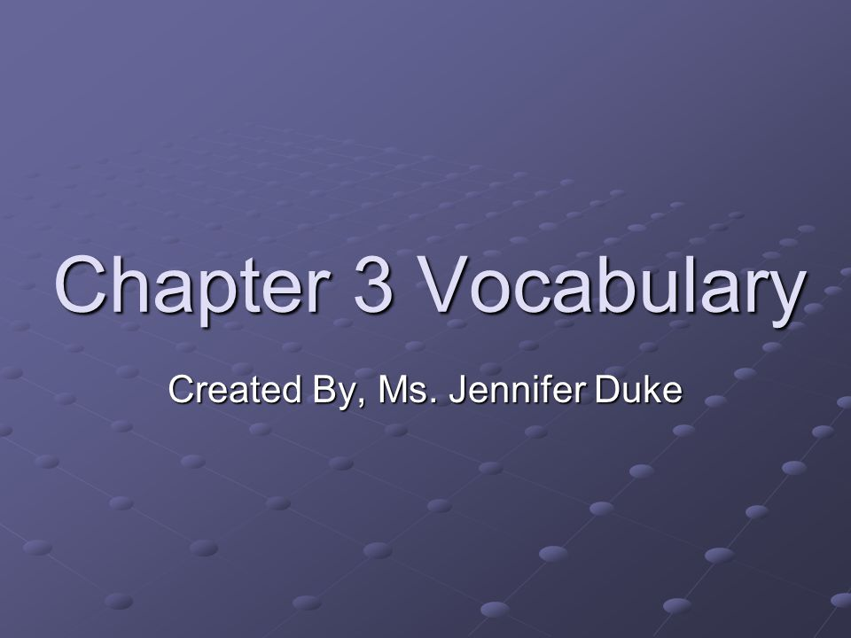 Chapter 3 Vocabulary Take out a piece of paper and pen or pencil.