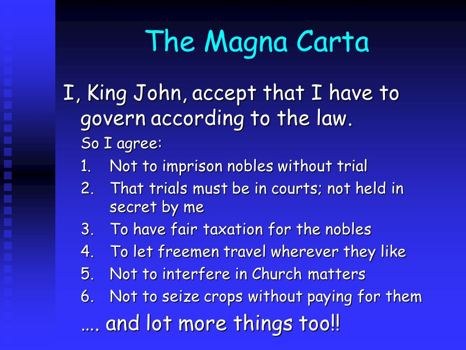 The Magna Carta I, King John, accept that I have to govern according to the law.