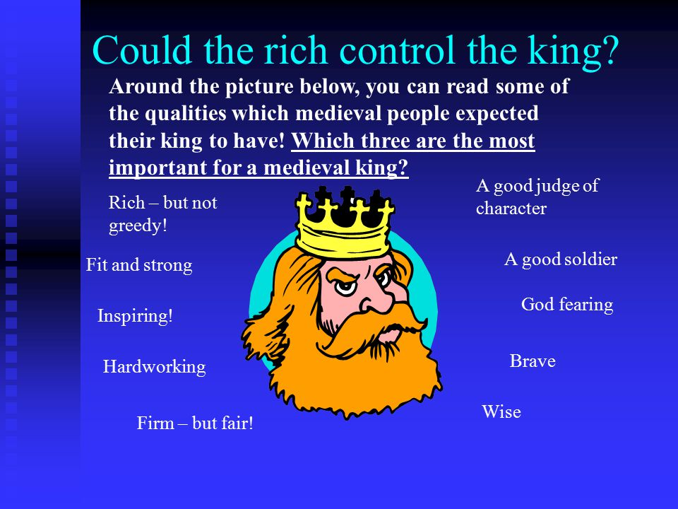 Could the rich control the king.