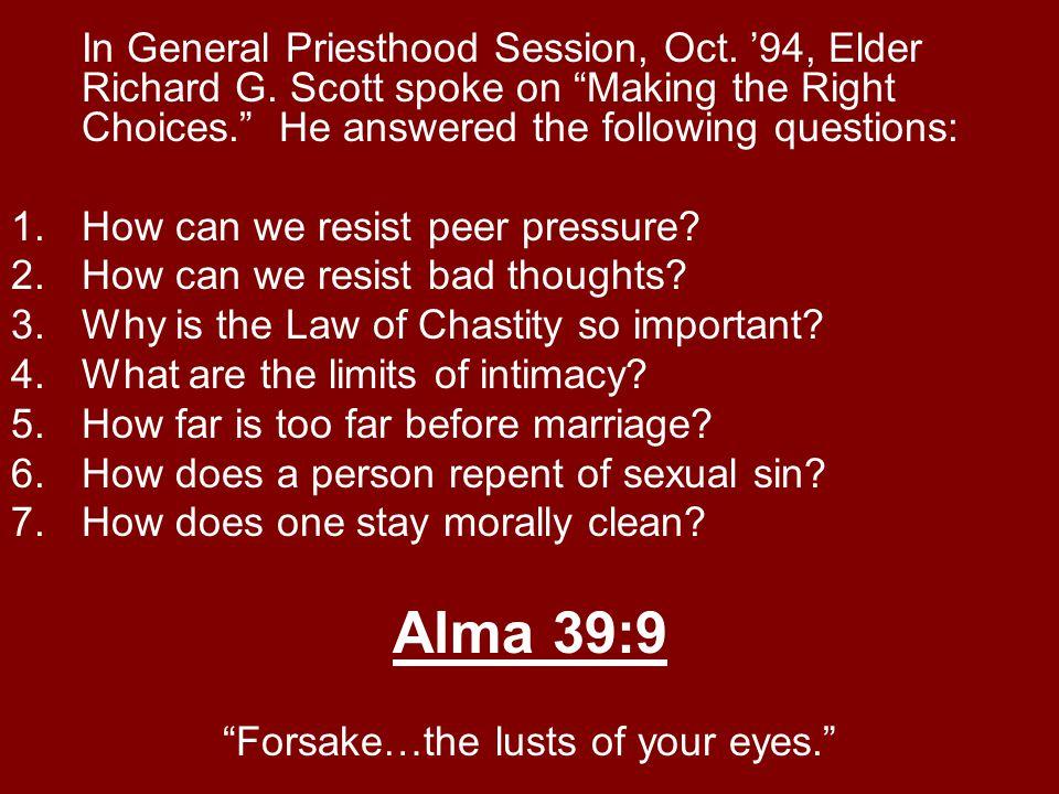 In General Priesthood Session, Oct. '94, Elder Richard G.