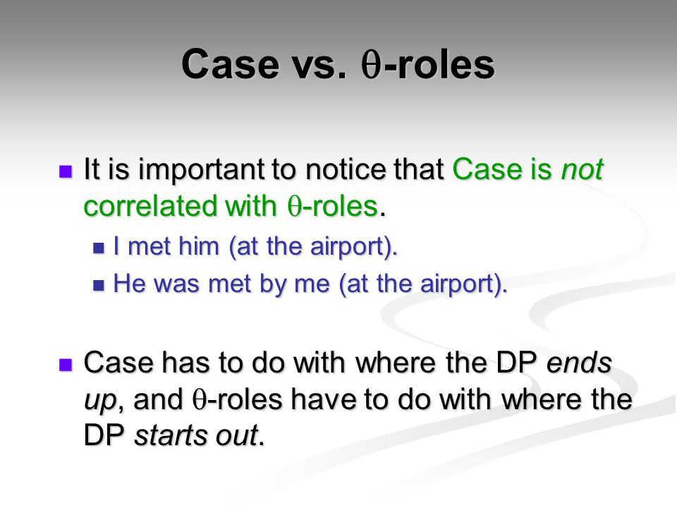 Case vs.  -roles It is important to notice that Case is not correlated with  -roles. It is important to notice that Case is not correlated with  -r