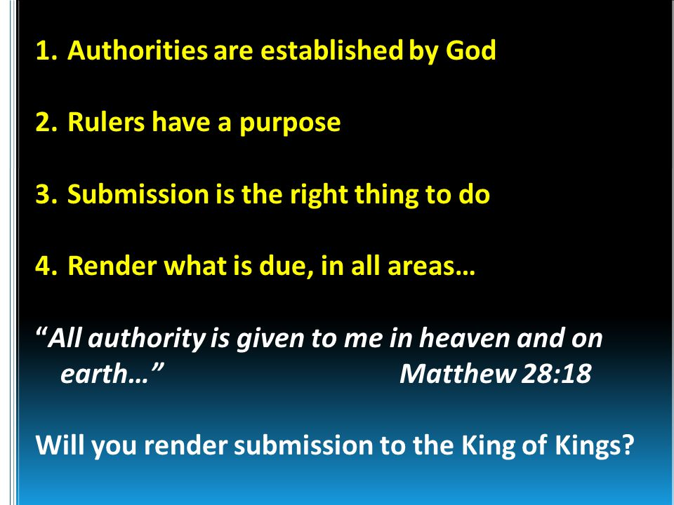1. Authorities are established by God 2. Rulers have a purpose 3.