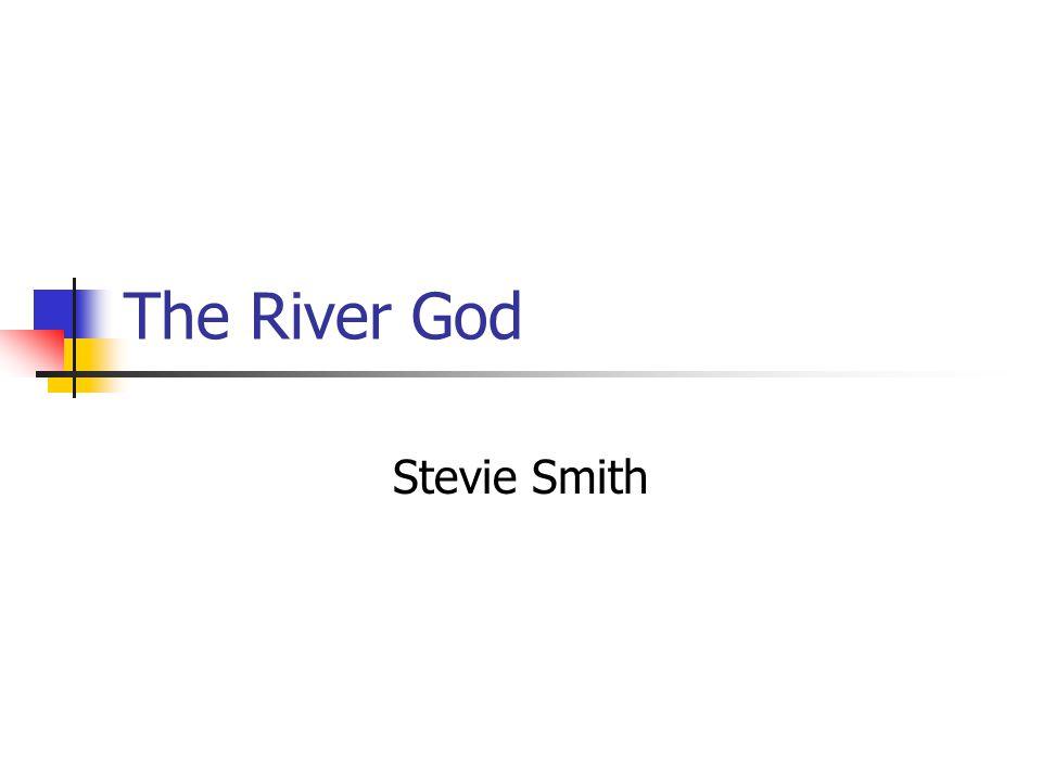 The River God Stevie Smith