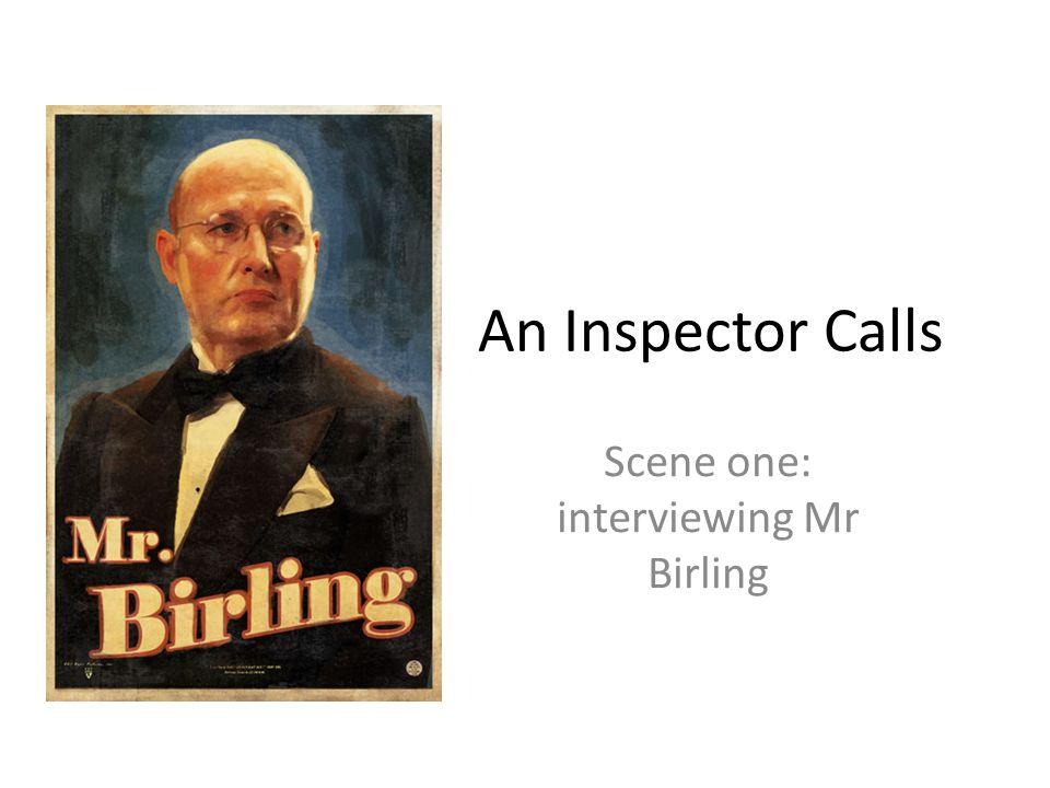 An Inspector Calls Scene one: interviewing Mr Birling