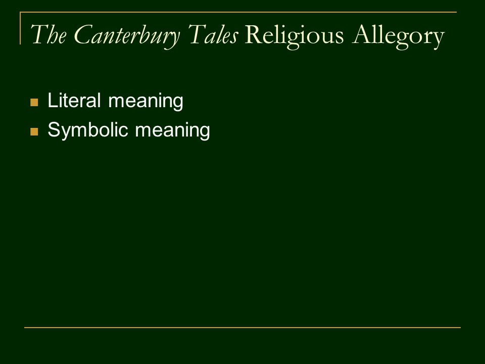 The Canterbury Tales Religious Allegory Literal meaning Symbolic meaning