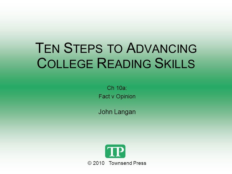 Chapter Ten: Critical Reading Skilled readers are those who can recognize an author's point and the support for that point.