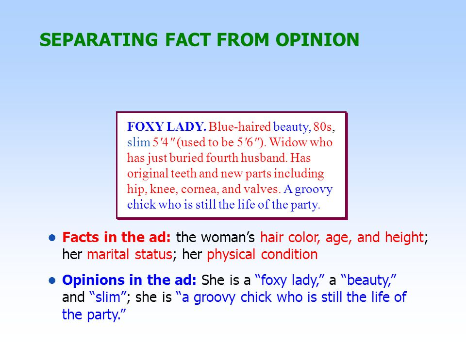 Which statement below is fact.Which is opinion. A.No flower is more beautiful than a simple daisy.