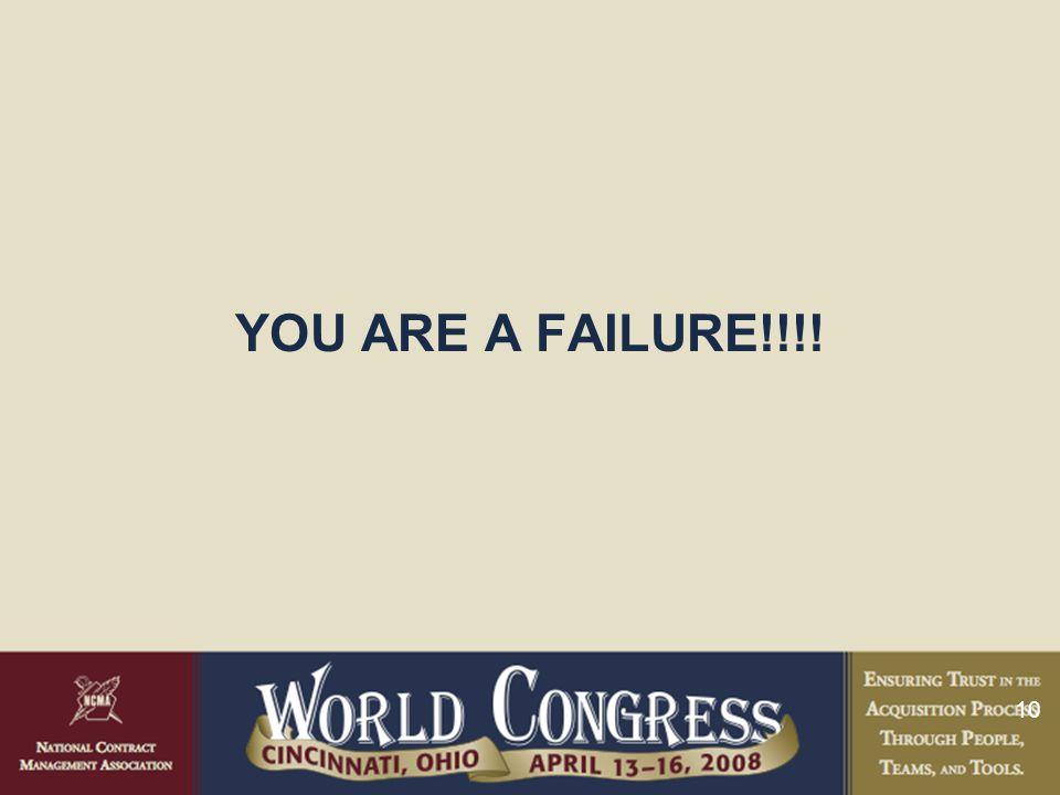 10 YOU ARE A FAILURE!!!!