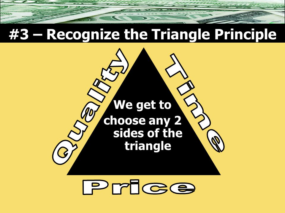#3 – Recognize the Triangle Principle We get to choose any 2 sides of the triangle