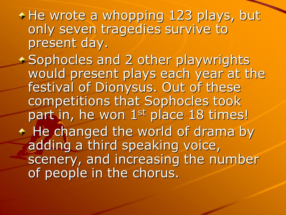 He wrote a whopping 123 plays, but only seven tragedies survive to present day.