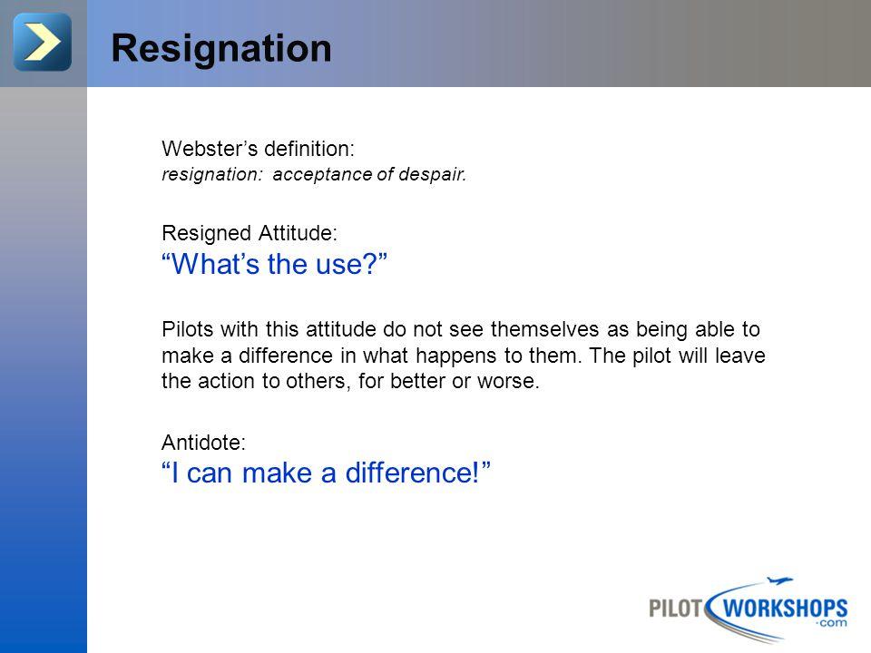 Do you have the Resignation attitude.