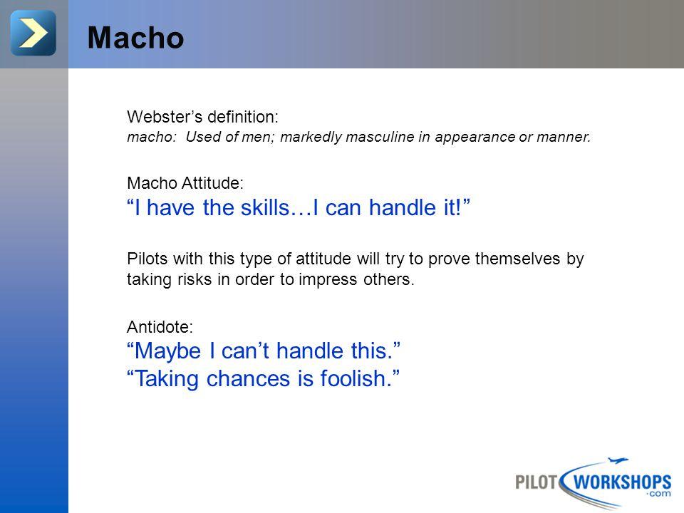 Do you have the Macho attitude.