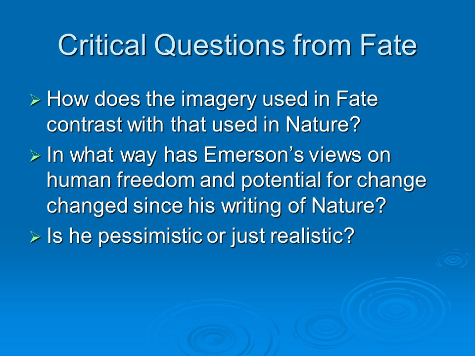 Critical Questions from Fate  How does the imagery used in Fate contrast with that used in Nature.
