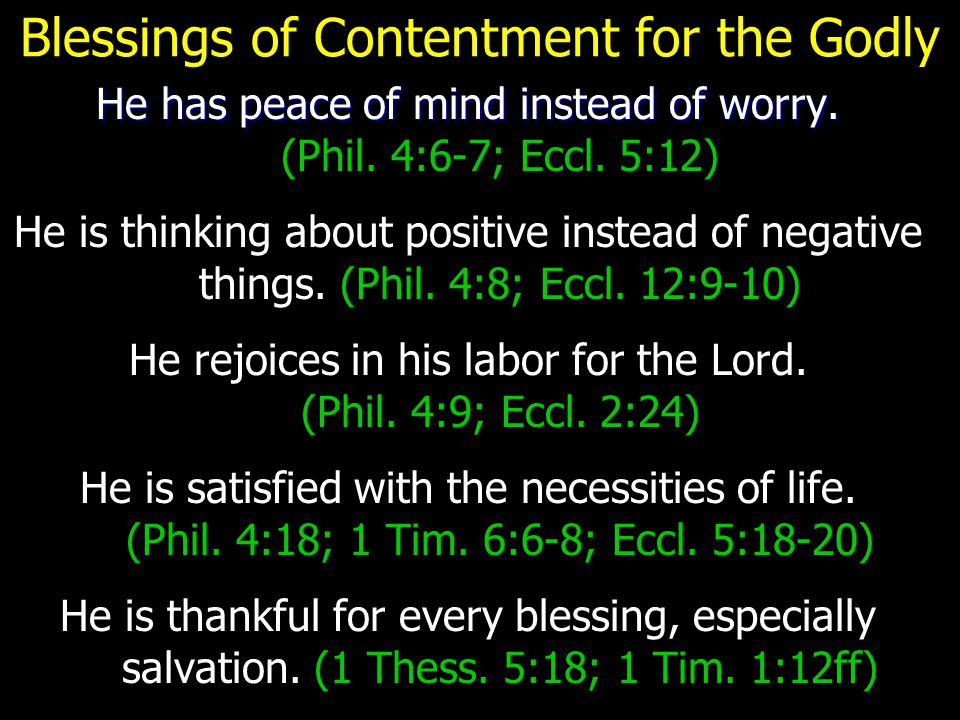 Blessings of Contentment for the Godly He has peace of mind instead of worry.
