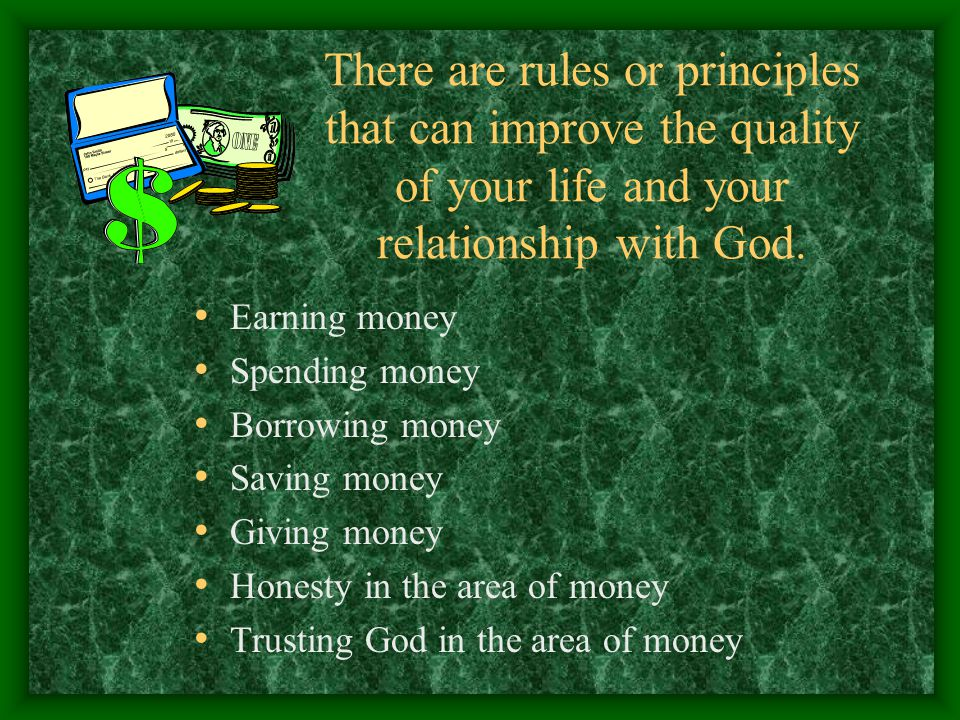 There are rules or principles that can improve the quality of your life and your relationship with God.