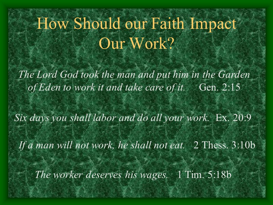 How Should our Faith Impact Our Work.