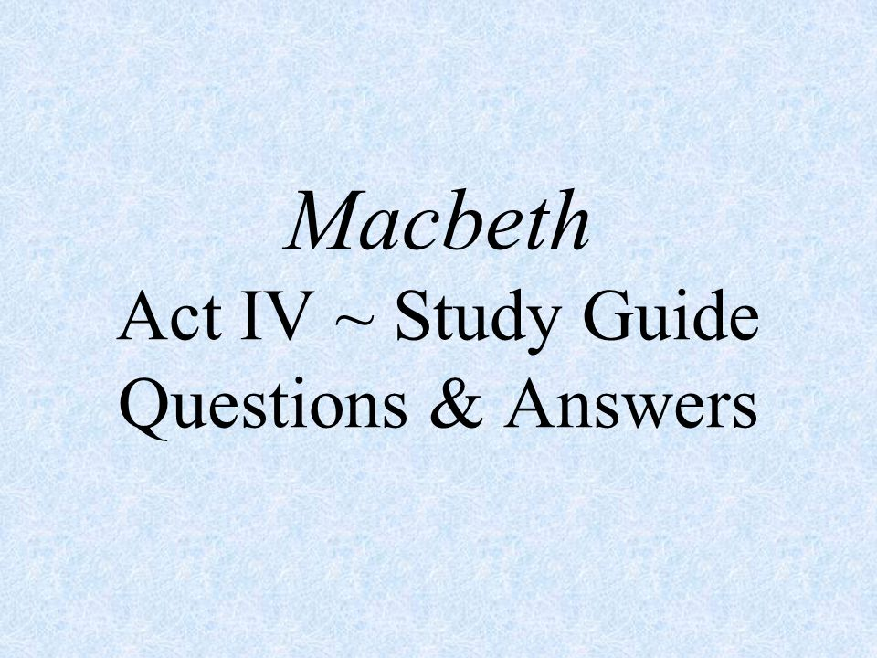 6. Why does Macbeth have Macduff s family and servants killed?