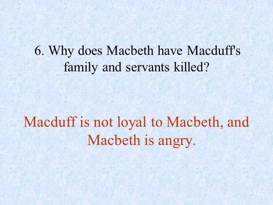 Macduff is not loyal to Macbeth, and Macbeth is angry.