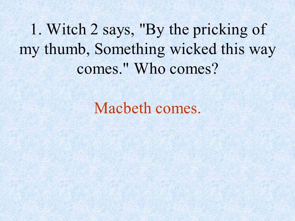 Macbeth comes.