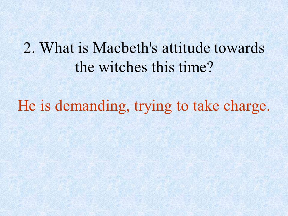 3.What four things did the witches show Macbeth. What does each show/say.